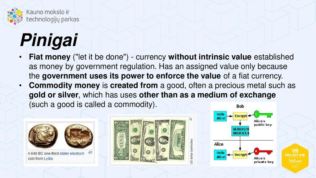"""kas yra """"fiat"""" pinigų apibrėžimas"""